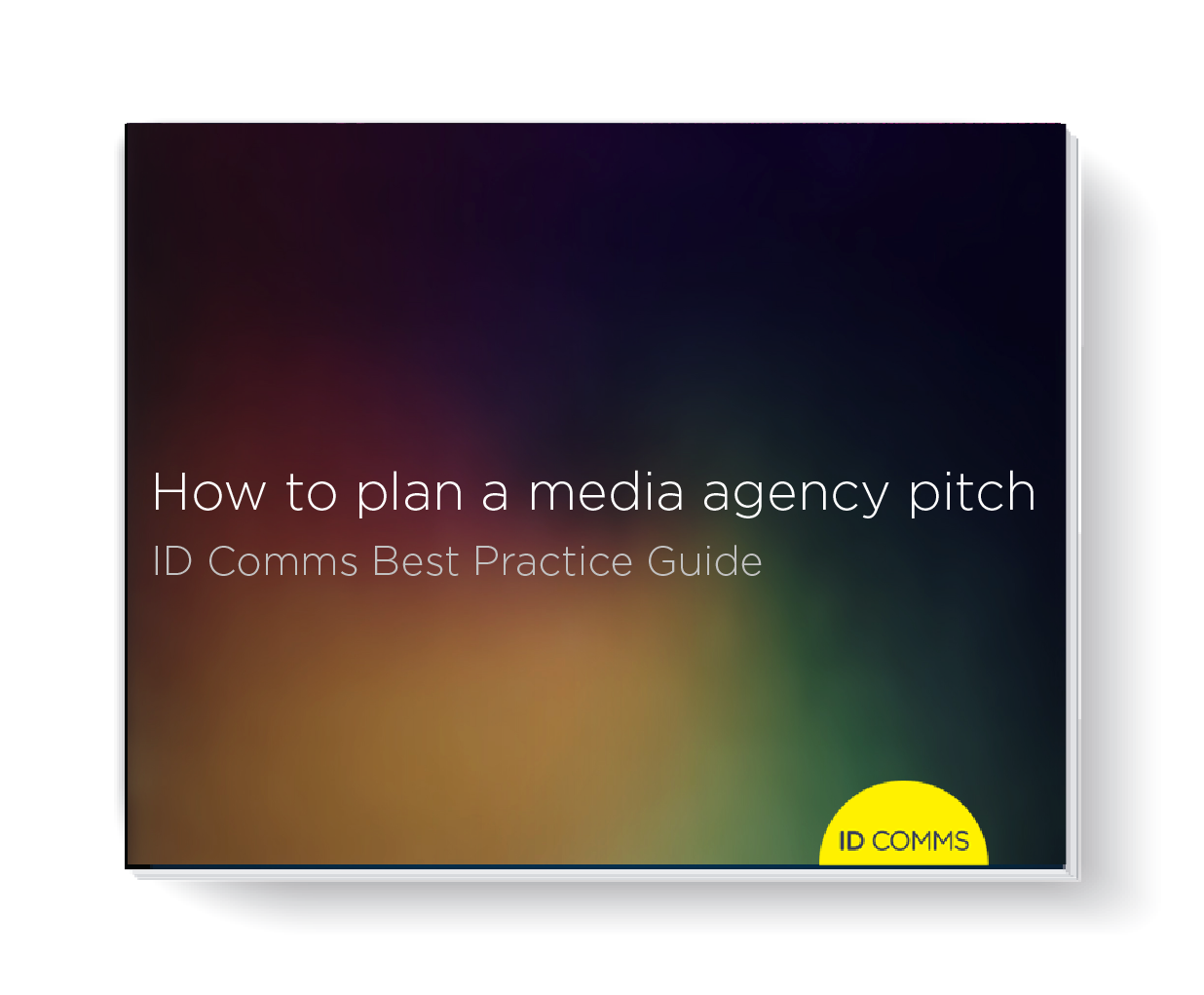 Download ID Comms Best Prectice Guide - How to run media agency pitch